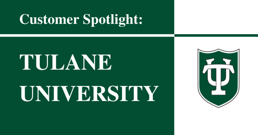 Tulane University Customer Spotlight