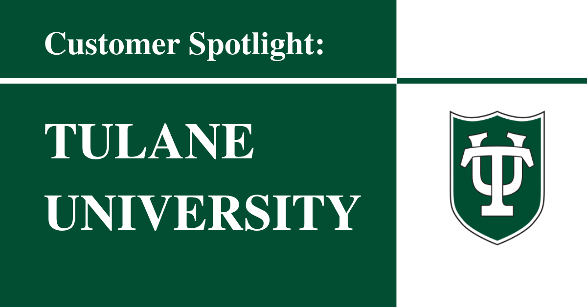 Tulane University Customer Spotlight